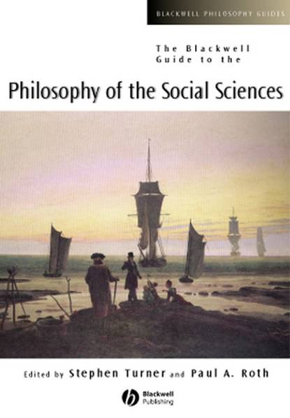 Stephen Turner P. The Blackwell Guide to the Philosophy of the Social Sciences недорого