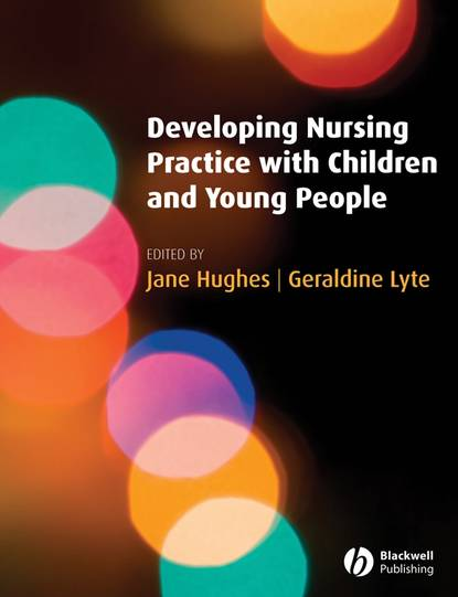 Jane Hughes Developing Nursing Practice with Children and Young People brykczynska gosia m ethical and philosophical aspects of nursing children and young people