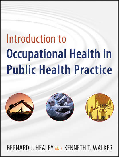 Bernard Healey J. Introduction to Occupational Health in Public Health Practice lori brown diprete foundations for global health practice