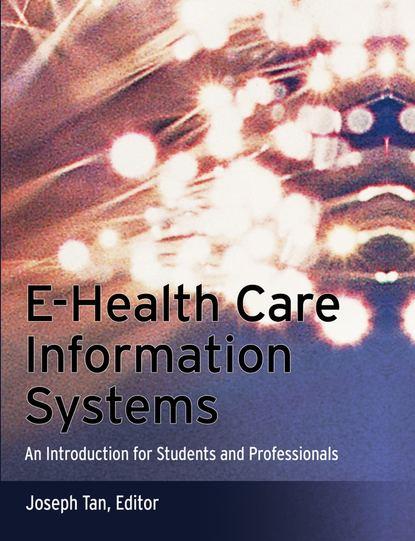 e Группа авторов E-Health Care Information Systems