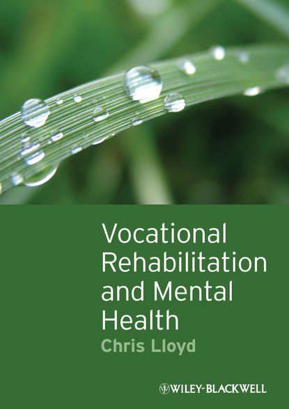 Группа авторов Vocational Rehabilitation and Mental Health richard c hermann improving mental healthcare