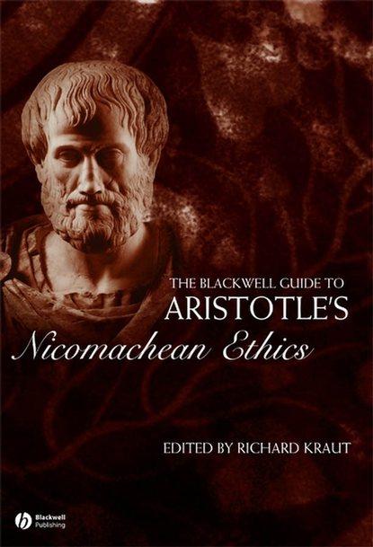 Группа авторов The Blackwell Guide to Aristotle's Nicomachean Ethics the theory of abstract ethics