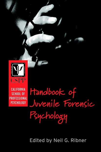 Фото - Группа авторов California School of Professional Psychology Handbook of Juvenile Forensic Psychology jan o neill handbook for smart school teams the
