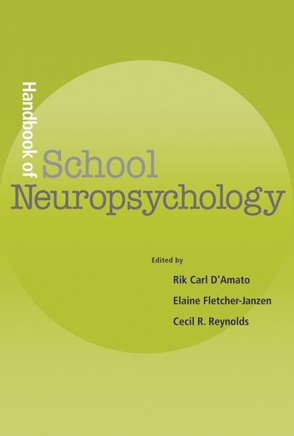 Фото - Elaine Fletcher-Janzen Handbook of School Neuropsychology jan o neill handbook for smart school teams the