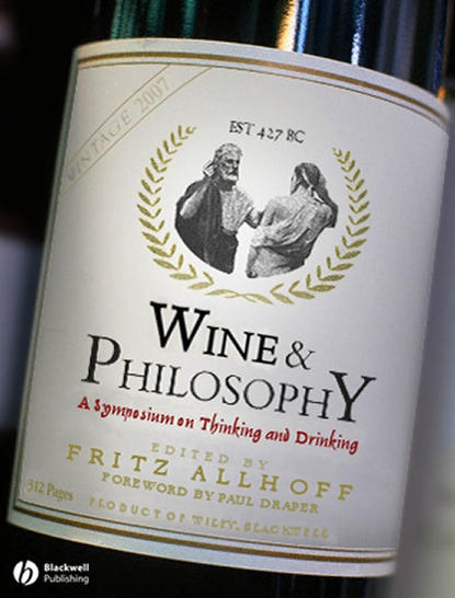 Fritz Allhoff Wine and Philosophy chuck blethen the wine etiquette guide your defense against wine snobbery