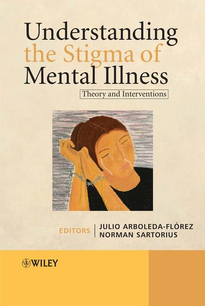 Norman Sartorius Understanding the Stigma of Mental Illness