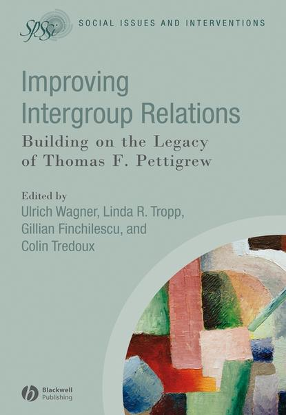 Ulrich Wagner Improving Intergroup Relations intergroup contact and post conflict community reconciliation