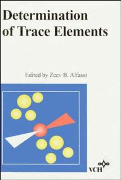 Группа авторов Determination of Trace Elements peter hooda trace elements in soils isbn 9781444319484