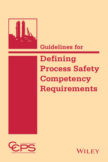 CCPS (Center for Chemical Process Safety) Guidelines for Defining Process Safety Competency Requirements ccps center for chemical process safety guidelines for chemical reactivity evaluation and application to process design