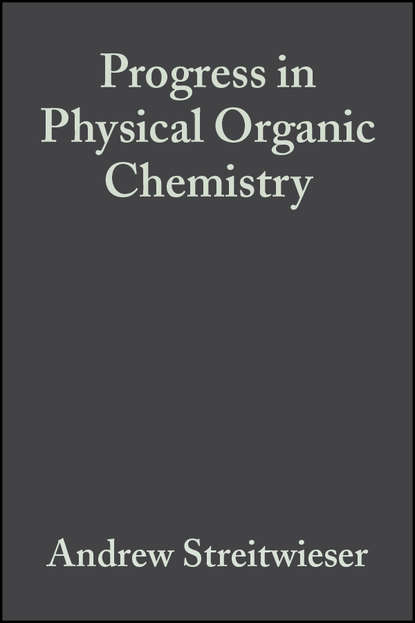 Andrew Streitwieser Progress in Physical Organic Chemistry, Volume 10 andrew streitwieser progress in physical organic chemistry volume 1