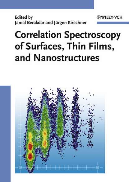 Jamal Berakdar Correlation Spectroscopy of Surfaces, Thin Films, and Nanostructures cai zhuan wang atomic structure prediction of nanostructures clusters and surfaces