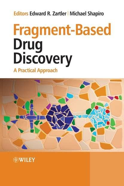 Michael Shapiro Fragment-Based Drug Discovery klineberg iven oral rehabilitation a case based approach