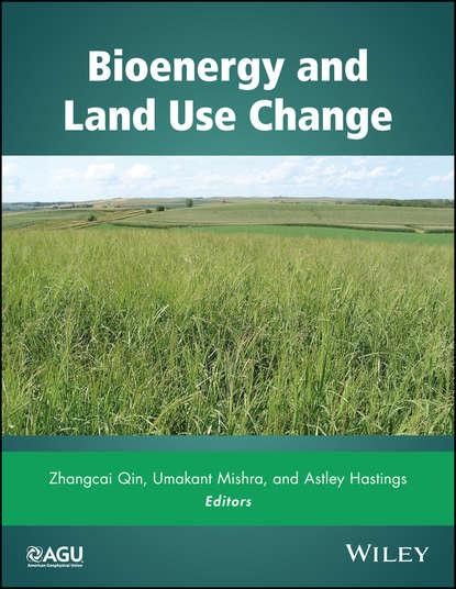 Zhangcai Qin Bioenergy and Land Use Change andrew swift wind energy essentials societal economic and environmental impacts