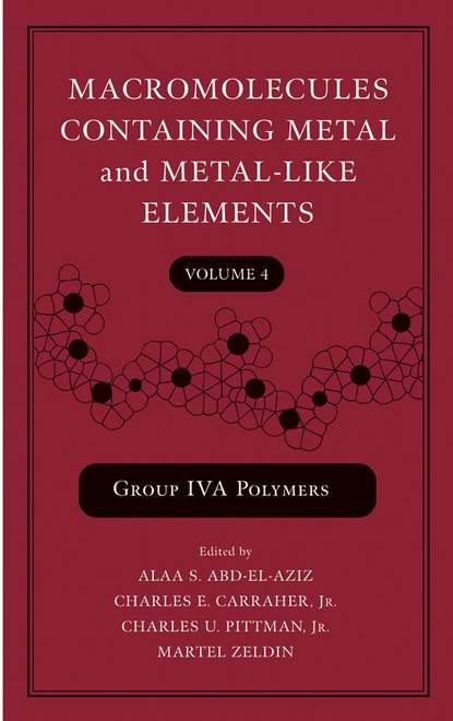 Martel Zeldin Macromolecules Containing Metal and Metal-Like Elements, Volume 4 ian manners frontiers in transition metal containing polymers