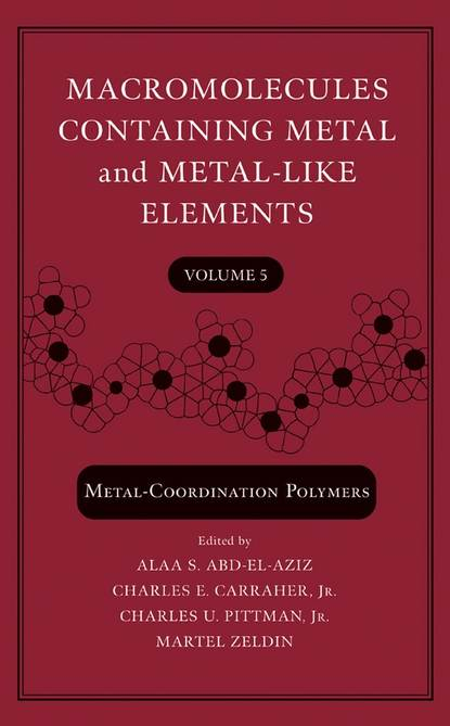 Martel Zeldin Macromolecules Containing Metal and Metal-Like Elements, Volume 5 ian manners frontiers in transition metal containing polymers