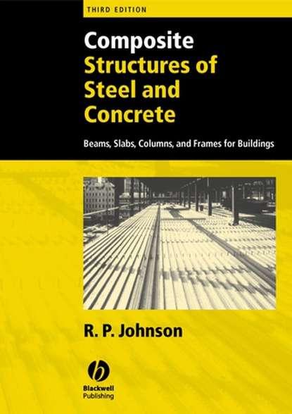 R. Johnson P. Composite Structures of Steel and Concrete недорого