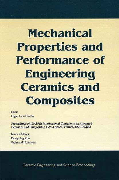 Edgar Lara-Curzio Mechanical Properties and Performance of Engineering Ceramics and Composites недорого