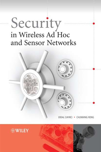 Erdal Cayirci Security in Wireless Ad Hoc and Sensor Networks jyrki t j penttinen wireless communications security solutions for the internet of things