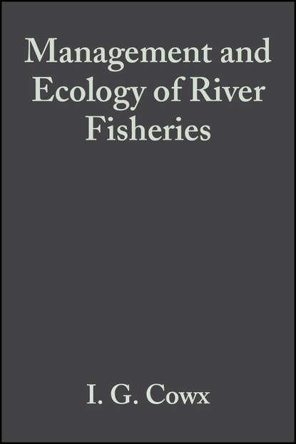 Фото - Ian Cowx G. Management and Ecology of River Fisheries seijo juan carlos bioeconomics of fisheries management