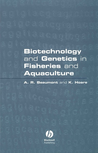 Andy Beaumont Biotechnology and Genetics in Fisheries and Aquaculture mcnevin aaron aquaculture resource use and the environment