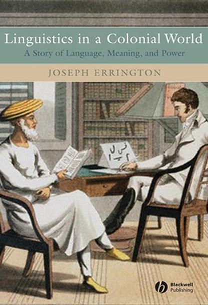 Joseph Errington Linguistics in a Colonial World colonial and historic homes of maryland
