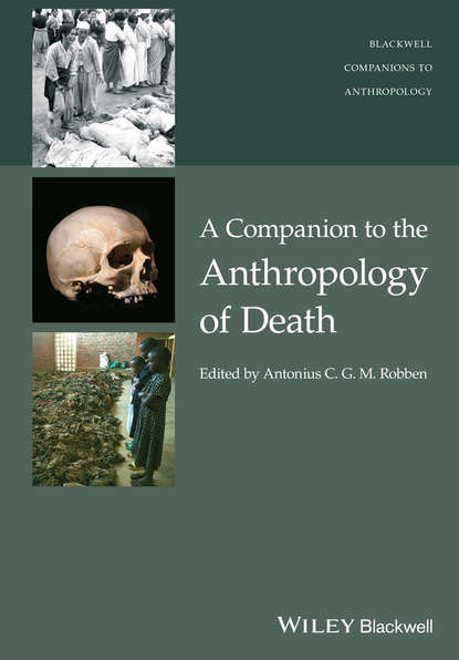 howard morphy the anthropology of art Antonius C. G. M. Robben A Companion to the Anthropology of Death