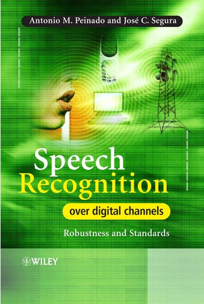 Antonio Peinado Speech Recognition Over Digital Channels vowel tajweed rules recognition using nnw