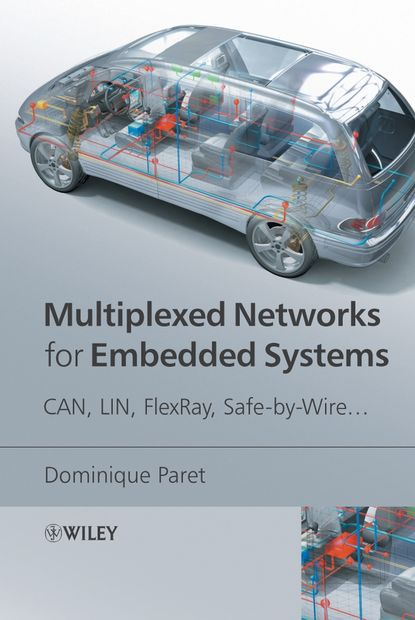 Dominique Paret Multiplexed Networks for Embedded Systems debugging embedded microprocessor systems