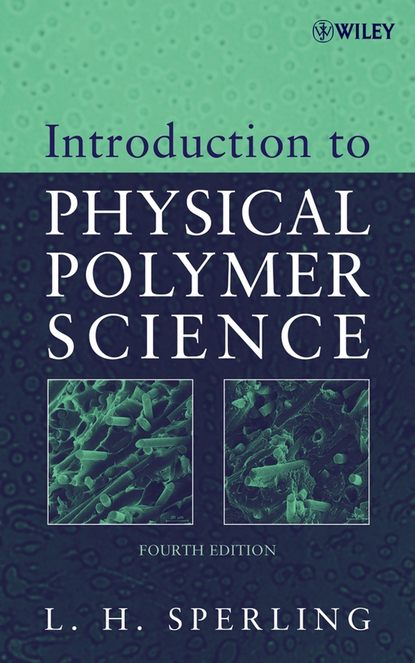 Leslie Sperling H. Introduction to Physical Polymer Science brian mitchell s an introduction to materials engineering and science for chemical and materials engineers