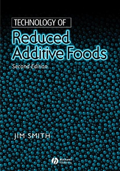 Фото - Jim Smith Technology of Reduced Additive Foods titus a m msagati the chemistry of food additives and preservatives