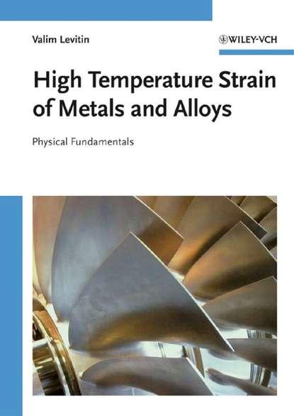 Valim Levitin High Temperature Strain of Metals and Alloys