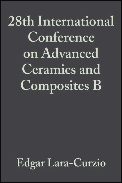 Фото - Edgar Lara-Curzio 28th International Conference on Advanced Ceramics and Composites B thomas fischer developments in strategic ceramic materials a collection of papers presented at the 39th international conference on advanced ceramics and composites january 25 30 2015 daytona beach florida