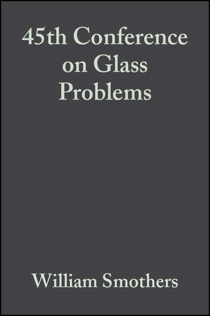William Smothers J. 45th Conference on Glass Problems william smothers j refractories
