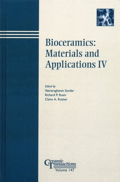 Veeraraghavan Sundar Bioceramics: Materials and Applications IV proceedings of the liverpool literary and philosophical society volume 30