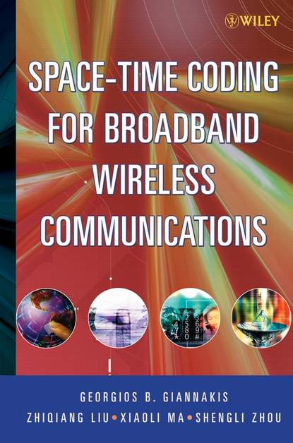 Zhiqiang Liu Space-Time Coding for Broadband Wireless Communications недорого