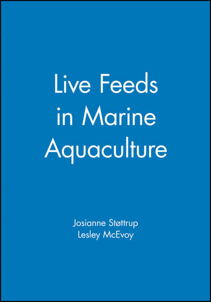 Lesley McEvoy Live Feeds in Marine Aquaculture mcnevin aaron aquaculture resource use and the environment