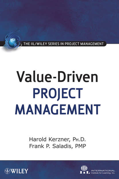 Harold Kerzner, Ph.D. Value-Driven Project Management jeffrey pinto k cost and value management in projects