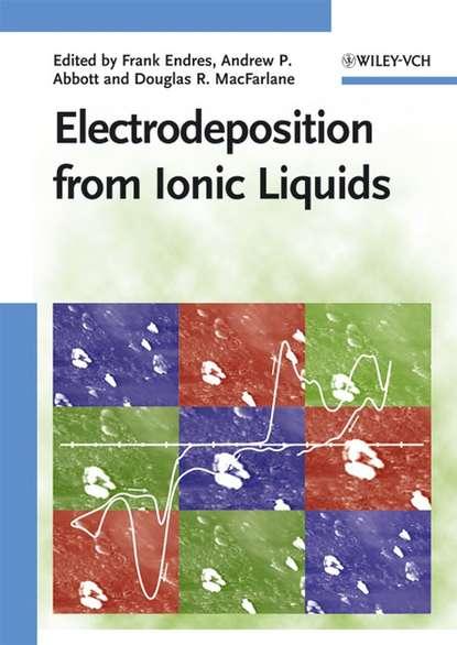 Andrew Abbott Electrodeposition from Ionic Liquids группа авторов supported ionic liquids