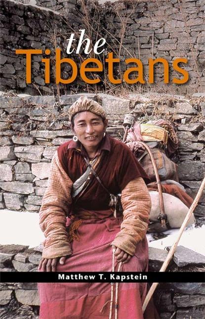 Matthew Kapstein T. The Tibetans