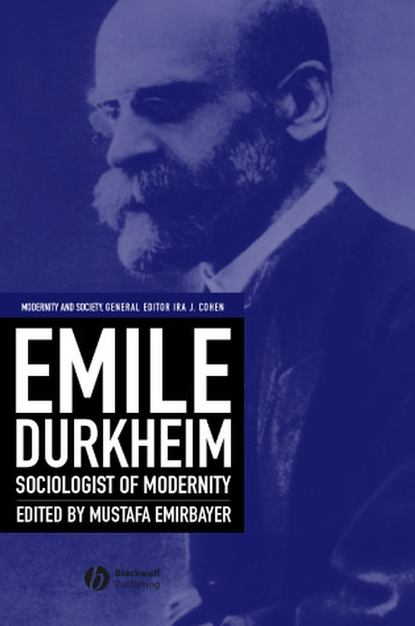 Mustafa Emirbayer Emile Durkheim durkheim émile the elementary forms of religious life