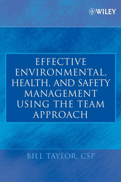 Bill Taylor Effective Environmental, Health, and Safety Management Using the Team Approach недорого