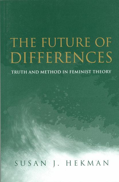 Susan Hekman J. The Future of Differences недорого