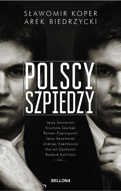 Фото - Sławomir Koper Polscy szpiedzy sławomir koper józef piłsudski człowiek i polityk