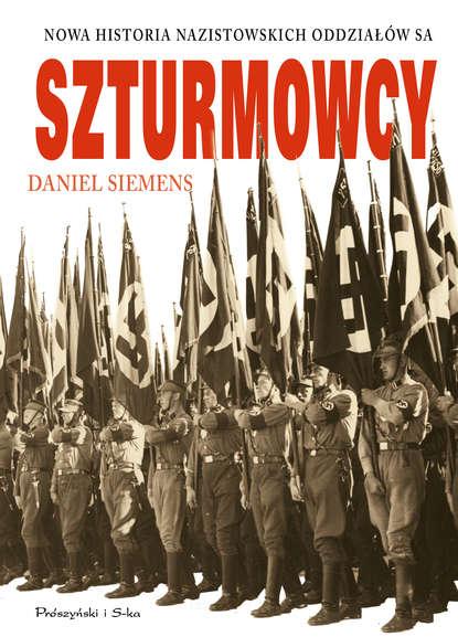 цена на Daniel Siemens Szturmowcy. Nowa historia nazistowskich oddziałów SA