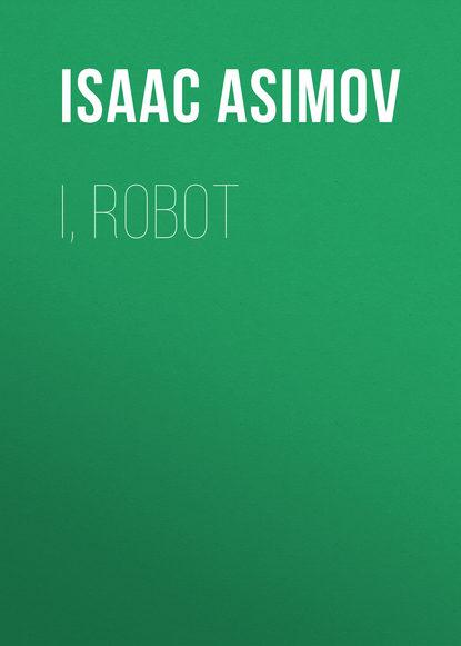 Фото - Isaac Asimov I, Robot asimov i foundation and empire м asimov