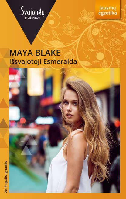 Майя Блейк Išsvajotoji Esmeralda