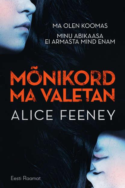 Alice Feeney Mõnikord ma valetan cindy rinthal saa minu kuningannaks