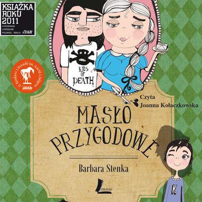 Barbara Stenka Masło przygodowe недорого
