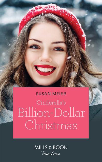 SUSAN MEIER Cinderella's Billion-Dollar Christmas susan schneider alpha woman meets her match