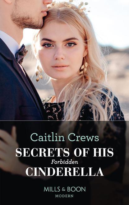 CAITLIN CREWS Secrets Of His Forbidden Cinderella caitlin crews secrets of his forbidden cinderella